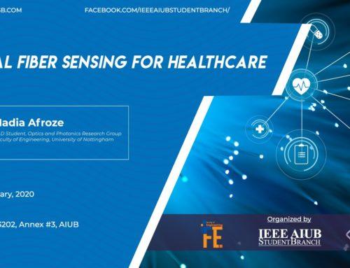"IEEE AIUB Student Branch organized a seminar on ""Optical Fiber Sensing for Healthcare"""